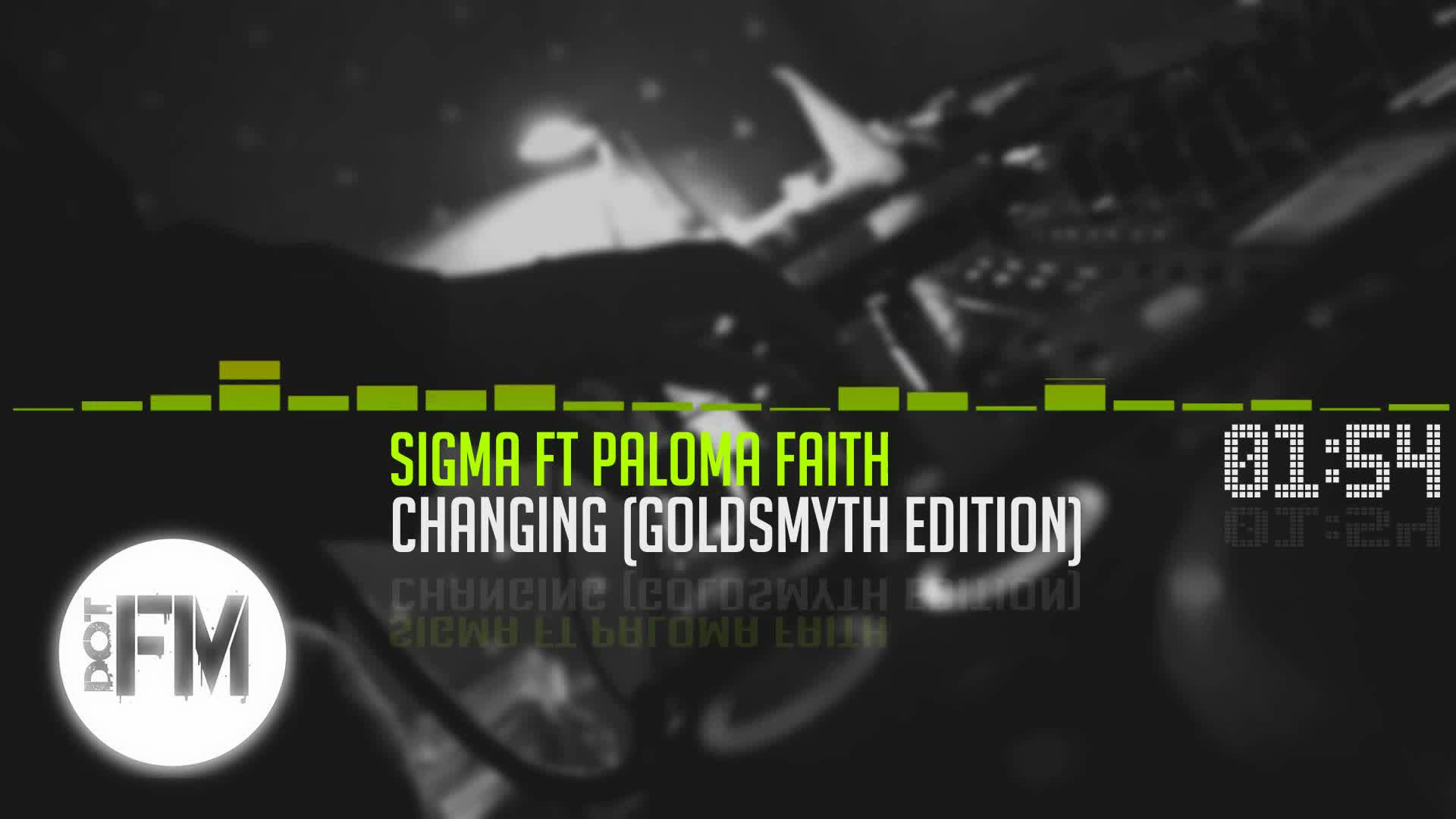 Sigma ft. Paloma Faith - Changing (Goldsmyth Edition)