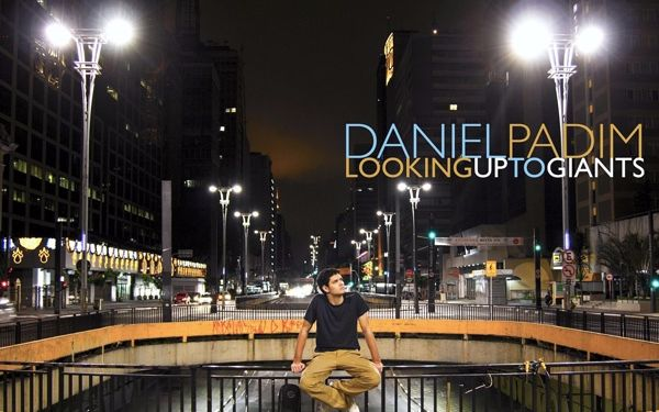 【指弹 ins搬运】Looking up to giants---Daniel Padim