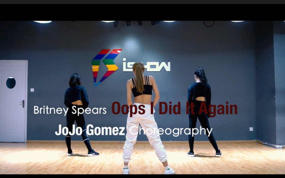 JOJO Gomez编舞【oops i did it again】Joanna翻跳