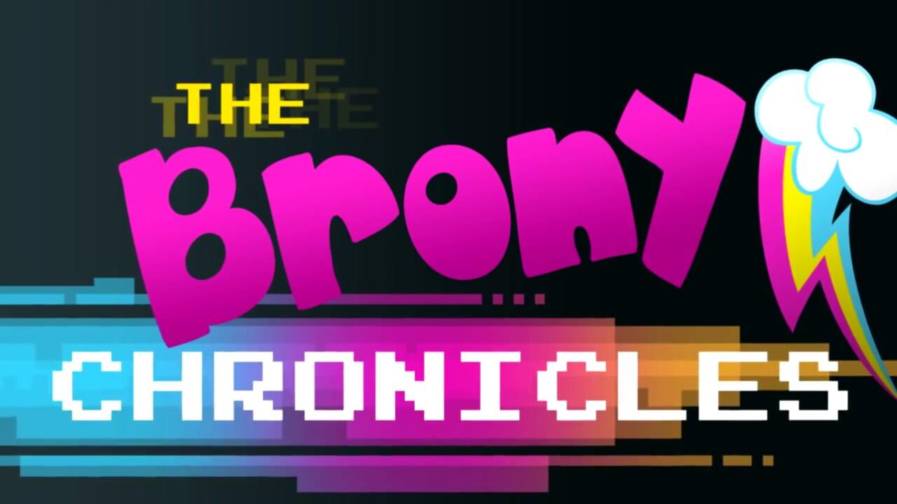 【MLP】纪录片:马迷编年史The Brony Chronicles