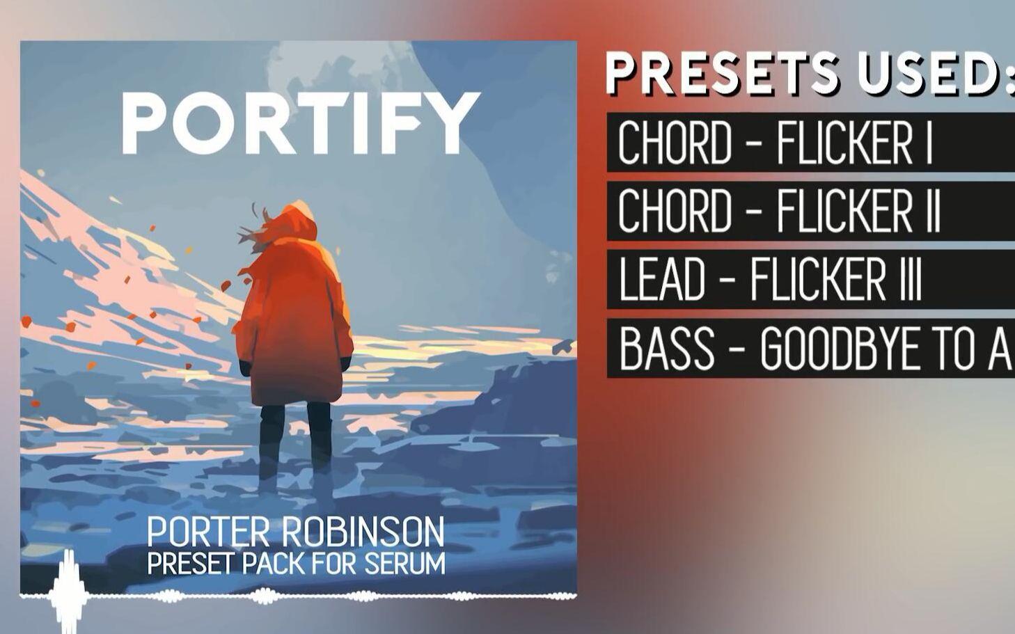 [团购采样包]PORTIFY - Porter Robinson Inspired Serum Preset Pack by  Oversampled_哔哩哔哩 (゜-゜)つロ 干杯~-bilibili