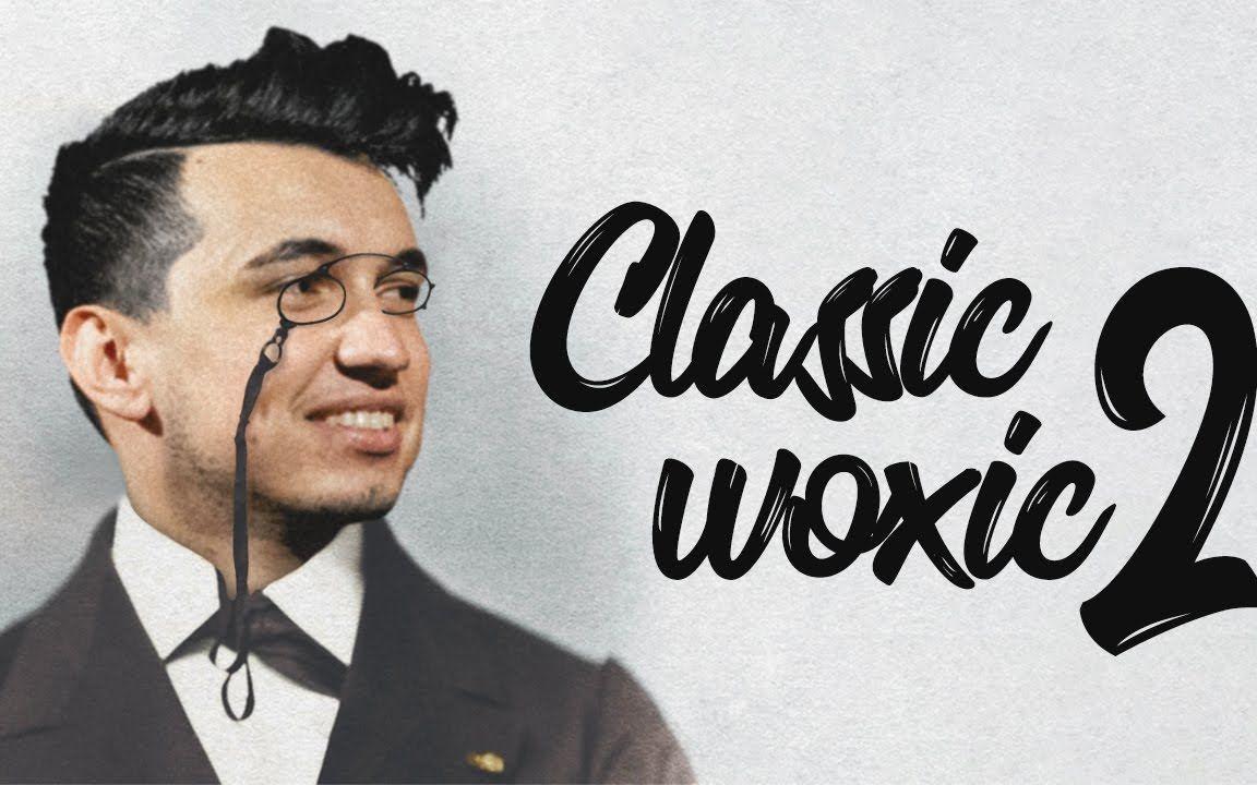 「CSGO」Classic woxic 2