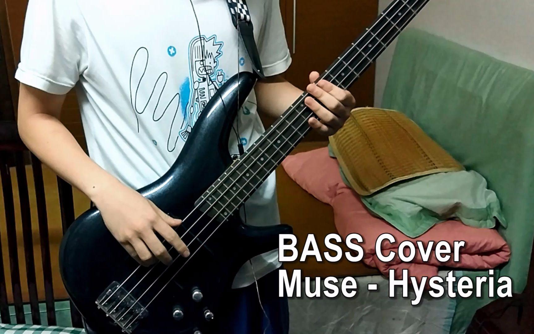 BASS Cover】Muse - Hysteria_哔哩哔哩(゜-゜)つロ干杯~-bilibili